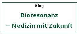 Bioresonanz – Eine Chance für die Zukunft