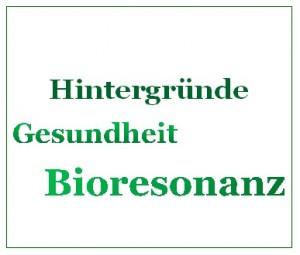 Bioresonanz Hintergründe
