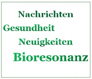 Bioresonanz Nachrichten