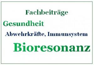 Bioresonanz Fachbeiträge Abwehrkräfte, Immunsystem