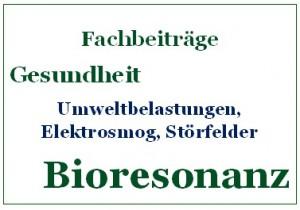 Bioresonanz Fachbeiträge Umweltbelastungen, Elektrosmog