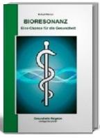 Bioresonanz eine Chance für die Gesundheit