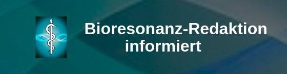 Bioresonanz Redaktion informiert