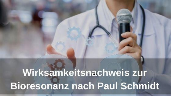 Wirksamkeitsnachweis Bioresonanz nach Paul Schmidt