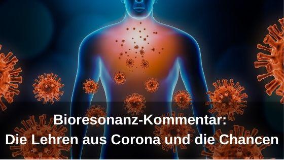 Bioresonanz-Kommentar_Die_Lehren_aus_Corona_und_die_Chancen