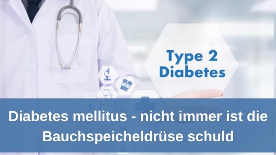 Diabetes mellitus - nicht immer ist die Bauchspeicheldrüse schuld