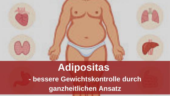 Adipositas - bessere Gewichtskontrolle durch ganzheitlichen Ansatz